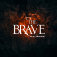 To The Brave : Presse